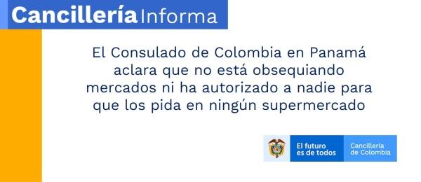 El Consulado de Colombia en Panamá aclara que no está obsequiando mercados ni ha autorizado a nadie para que los pida en ningún supermercado