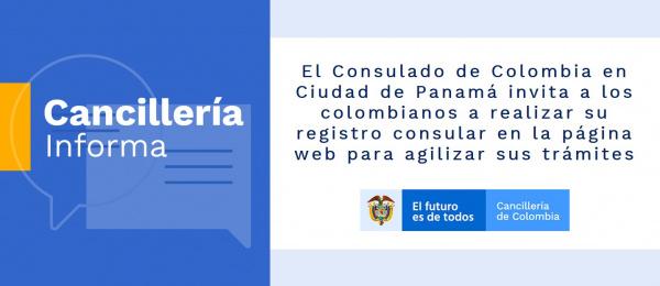 El Consulado de Colombia en Ciudad de Panamá invita a los colombianos a realizar su registro consular en la página web para agilizar sus trámites